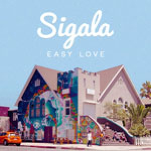 sigala – came here for love